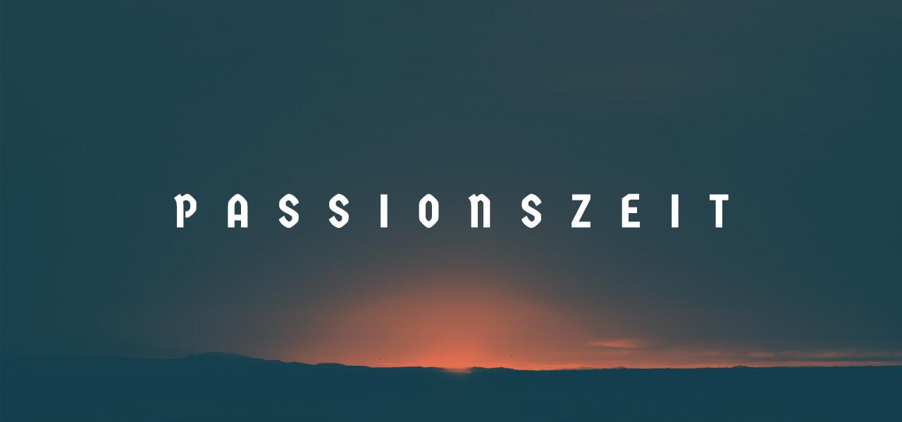Passionszeit 2019 Predigtreihe